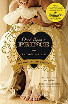 Once Upon a Prince (Royal Wedding Series Book 1) by [Hauck, Rachel]