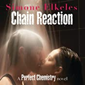 Chain Reaction: A Perfect Chemistry Novel | Simone Elkeles