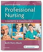 Professional Nursing: Concepts & Challenges, 8e