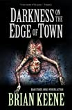 Darkness On The Edge Of Town by Brian Keene front cover