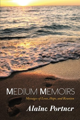 Medium Memoirs: Messages of Love, Hope, and Reunion