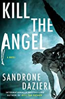 Kill the Angel: A Novel