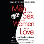 Why Men Want Sex and Women Need Love: Solving the Mystery of Attraction | Allan Pease,Barbara Pease