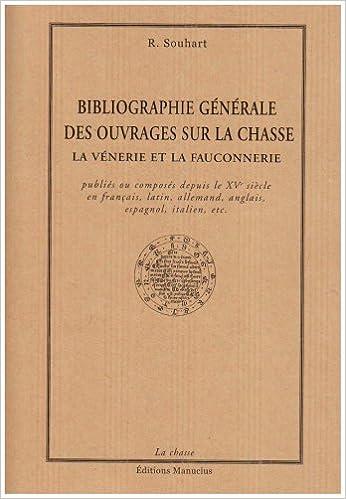 En ligne Bibliographie générale des ouvrages sur la chasse, la vènerie et la fauconnerie pdf