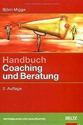 Handbuch Coaching und Beratung: Wirkungsvolle Modelle, kommentierte Falldarstellungen, zahlreiche Übungen (Beltz Weiterbildung)