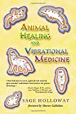 Animal Healing and Vibrational Medicine, Sage Holloway, 1577330781