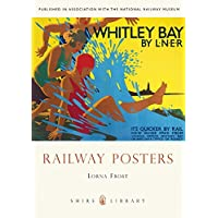 Railway Posters (Shire Library, Band 658)