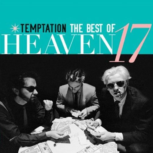 Heaven 17 - Greatest Hits Of The 80