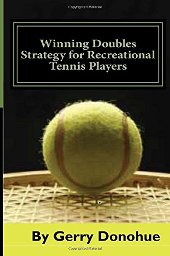 Download Winning Doubles Strategy for Recreational Tennis Players: Tips and Tactics to Transform Your Game pdf epub