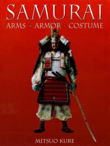 Samurai: Arms, Armor, Costume -