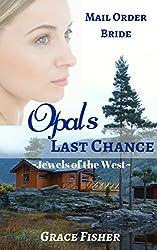 Opal's Last Chance by Grace Fisher
