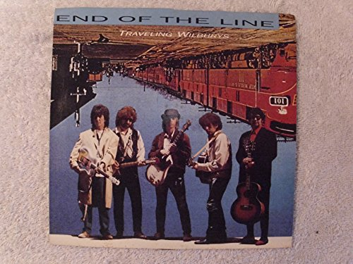 Traveling Wilburys End Of The Line / Congratulations