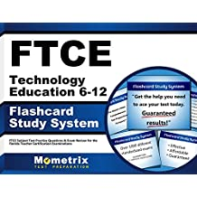 FTCE Technology Education 6-12 Flashcard Study System: FTCE Test Practice Questions & Exam Review for the Florida...