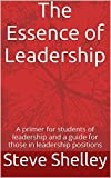 primer position - The Essence of Leadership: A primer for students of leadership and a guide for those in leadership positions