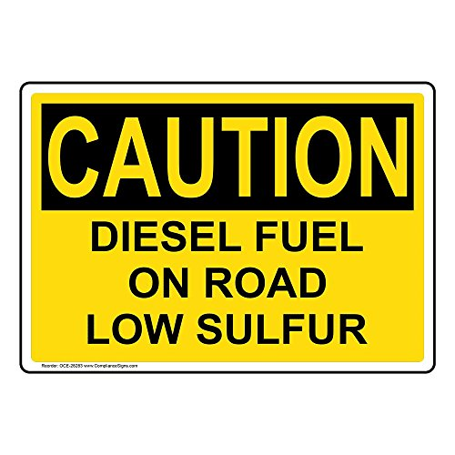 - Caution Diesel Fuel On Road Low Sulfur OSHA Safety Label Decal, 5x3.5 in. 4-Pack Vinyl for Fuel by ComplianceSigns