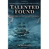 Talented Found: Book One of the Talented Series