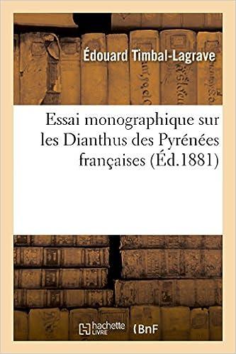 En ligne téléchargement Essai monographique sur les Dianthus des Pyrénées françaises pdf, epub