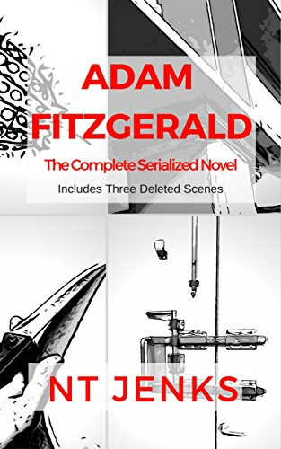 Adam Fitzgerald: The Complete Serialized Novel (Adam Fitzgerald Serial Book 5)