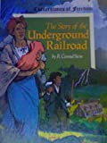The Story of the Underground Railroad, R. Conrad Stein, 0516046438