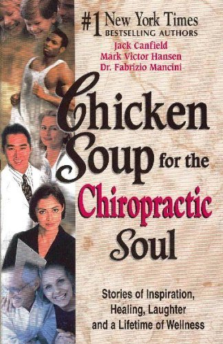 Chicken Soup for the Chiropractic Soul (City Chickens)