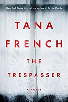The Trespasser: A Novel by [French, Tana]