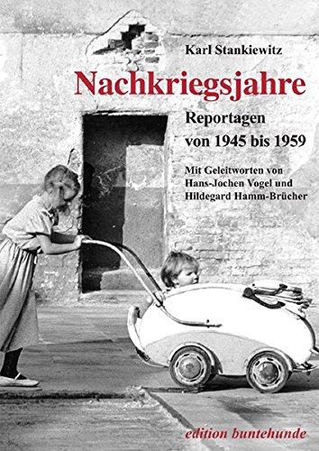Nachkriegsjahre: Reportagen von 1945 bis 1959