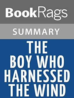 the boy who harnessed the wind essay William's cousin and close friend he has to drop out of school to work in the field after his father died gets sick during the famine but has to search for ganyu to support his family.