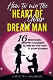img - for How to win the heart of your dream man: 16 unknown, proven strategies to attract the man of your dreams book / textbook / text book