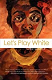 Let's Play White, Chesya Burke, 1937009998