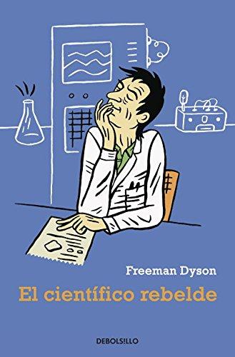 Descargar Libro El Científico Rebelde Freeman Dyson