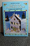 img - for The Mouse Christmas House: A Press-Out Model Book book / textbook / text book