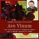 Ave Vinum (Julius Eichendorff 7) Hörbuch von Carsten Sebastian Henn Gesprochen von: Jürgen von der Lippe