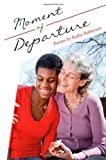 Moment of Departure, Kathy Roberson, 1497470609