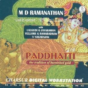 Paddhatti - The Tradition Of Burnished Gold – M D Ramanathan (with Lalgudi G Jayaraman/Vellore G Ramabhadran/V Nagarajan), Live Recording Of A Concert Held In 1974, Vol I, II And III (3-CD Pack) by Charsur