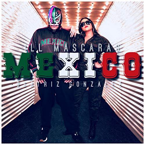 Mexico [Explicit] (De Mexico Mascaras)