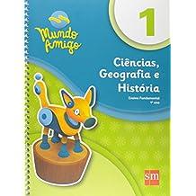 Mundo Amigo. Ciências, Geografia e História - 1º Ano
