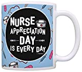 Nurse Appreciation Gifts for Nurses Nurse Appreciation Day is Every Day Nurse Nursing School Gifts Nurse Gifts Funny Nurse Gag Gift Coffee Mug Tea Cup Blue