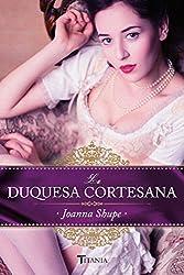 La duquesa cortesana (Titania época) (Spanish Edition)