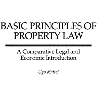 Basic Principles of Property Law: A Comparative Legal and Economic Introduction