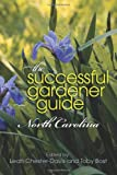 img - for The Successful Gardener Guide: North Carolina book / textbook / text book