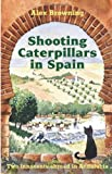 img - for Shooting Caterpillars in Spain: Two Innocents Aboard in Andalucia by Alex Browning (2005-11-21) book / textbook / text book