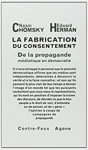 La fabrication du consentement : De la propagande médiatique en démocratie - Chomsky Noam Herman Edward