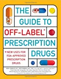The Guide to off-Label Prescription Drugs, Joyce Generali and Kevin Loughlin, 0743286677
