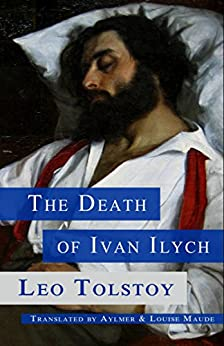 "religion life and death in leo tolstoys the death of ivan ilych The short story ""the death of ivan ilyich"" (1886), leo tolstoy (1828-1910)  its  reading raises questions regarding the meaning of life and death, law and  in  which the artistwould transmit the religious feelings and conscience of his people."