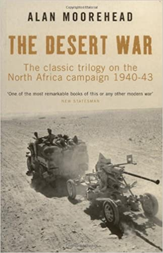 Book The Desert War: The Classic Trilogy on the North Africa Campaign 1940-43 by Alan Moorehead (2009-01-25)