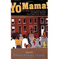 Yo Mama!: New Raps, Toasts, Dozens, Jokes And: New Raps, Toasts, Dozens, Jokes and Children's Rhymes from Urban Black America