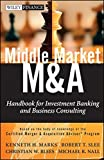 img - for Middle Market M & A: Handbook for Investment Banking and Business Consulting by Kenneth H. Marks (2012-02-01) book / textbook / text book