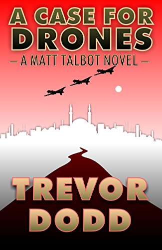 A Case for Drones (Matt Talbot Book 1) (English Edition)