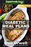 #10: Diabetic Meal Plans: Diabetes Type-2 Quick & Easy Gluten Free Low Cholesterol Whole Foods Diabetic Recipes full of Antioxidants & Phytochemicals (Diabetic ... Natural Weight Loss Transformation Book 12)