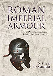 Roman Imperial Armour: The Production of Early Imperial Military Armour